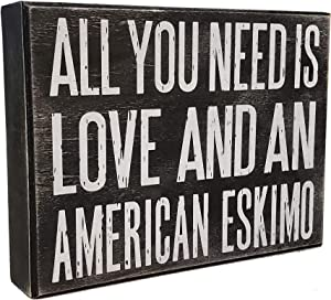 JennyGems - All You Need is Love and an American Eskimo - Wooden Stand Up Box Sign with Hanger for Hanging. Rustic Art Decor for The American Eskimo Home - Shelf Knick Knacks