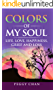 COLORS OF MY SOUL: LIFE, LOVE, HAPPINESS, GRIEF AND LOSS