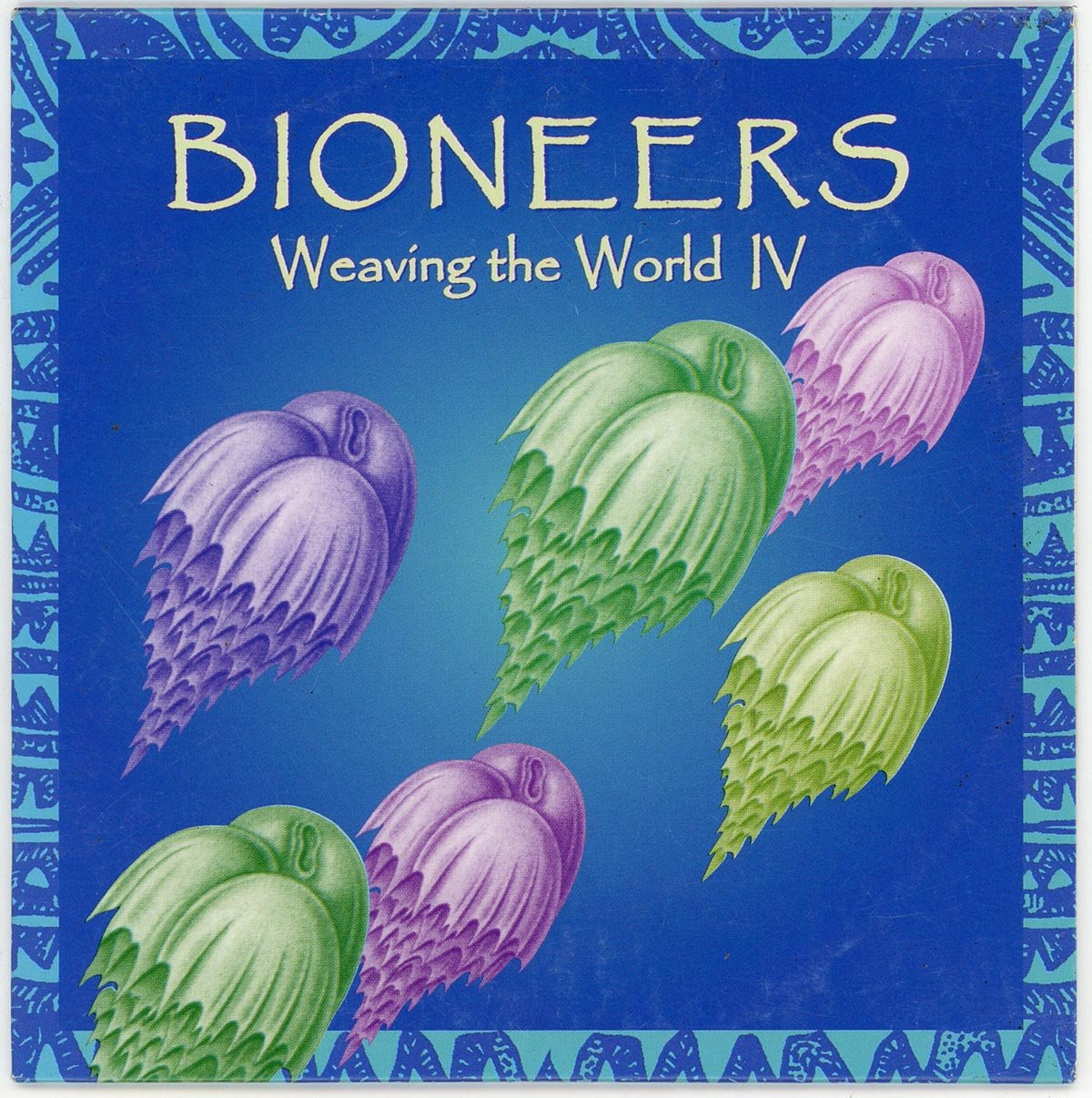 Bioneers; Weaving the World IV; Voices of the Bioneers
