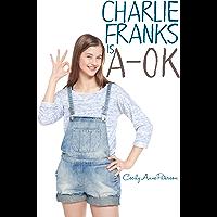 Charlie Franks is A-OK (Coco and Charlie Franks Novels Book 2)