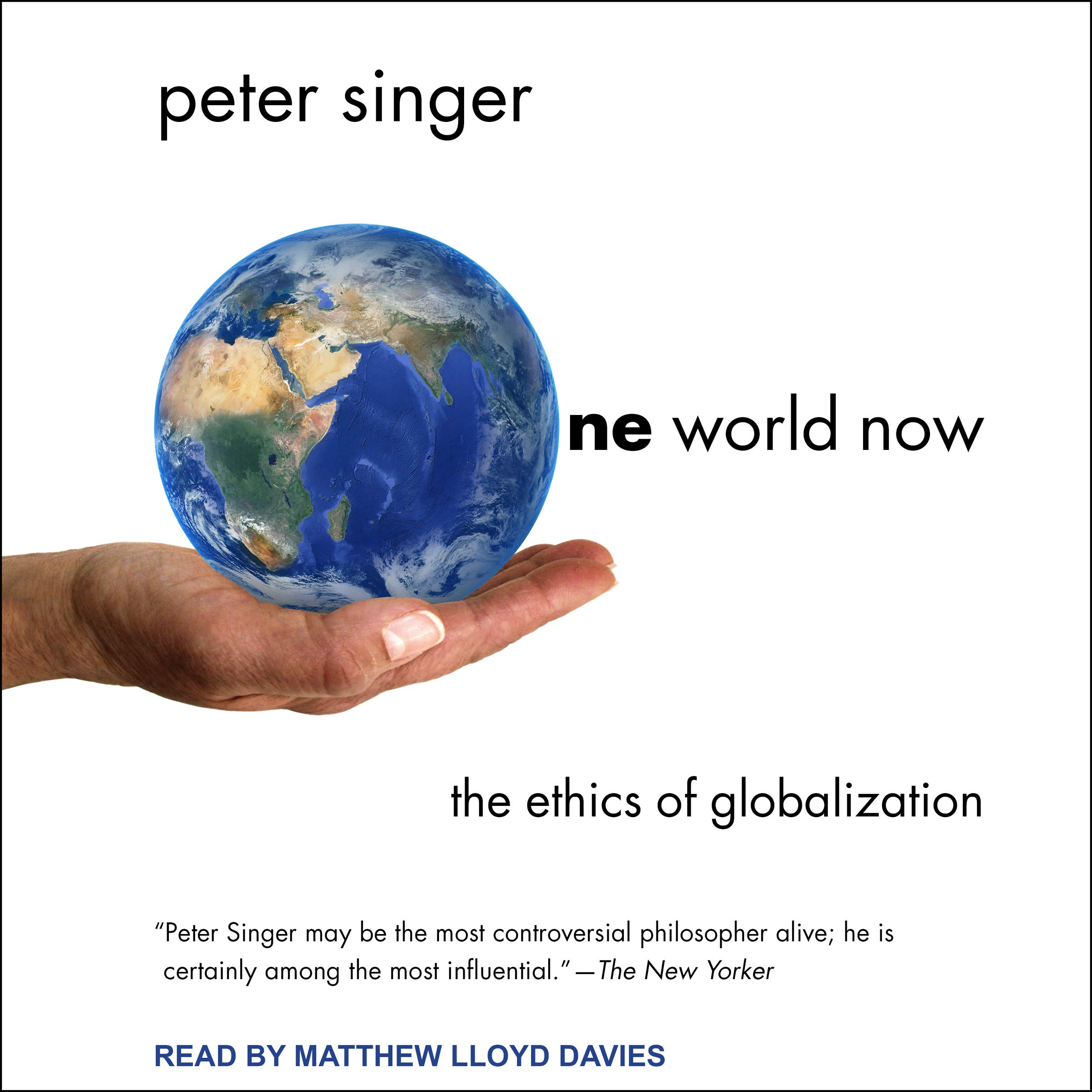 One World Now  The Ethics Of Globalization