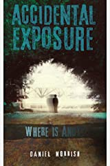 Accidental Exposure: Where is Andy? Kindle Edition