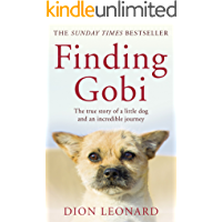 Finding Gobi (Main Edition): The True Story of a Little Dog and an Incredible Journey