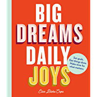 Big Dreams, Daily Joys: Set goals. Get things done. Make time for what matters. (English Edition)