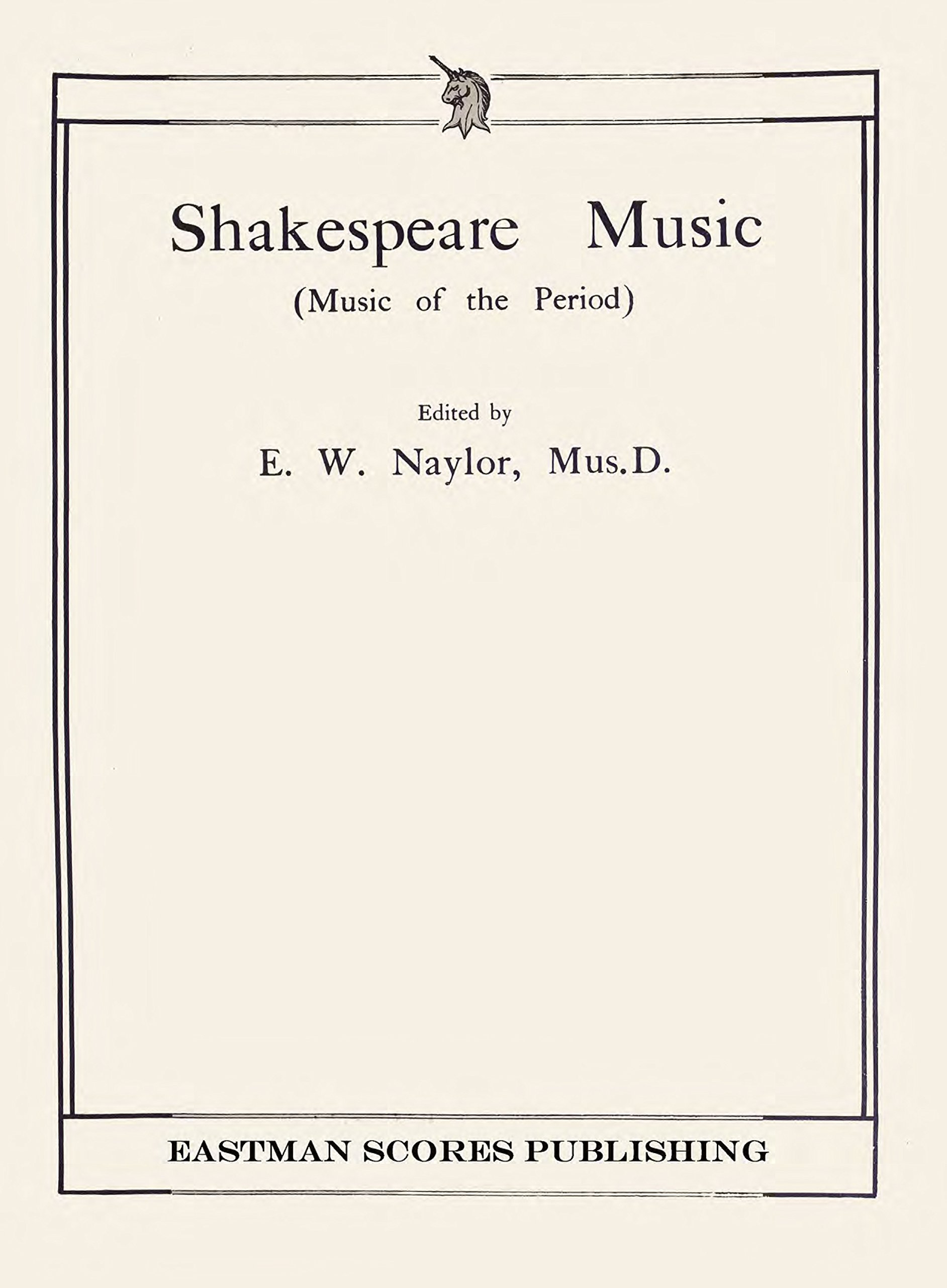 naylor edward w shakespeare music music of the period