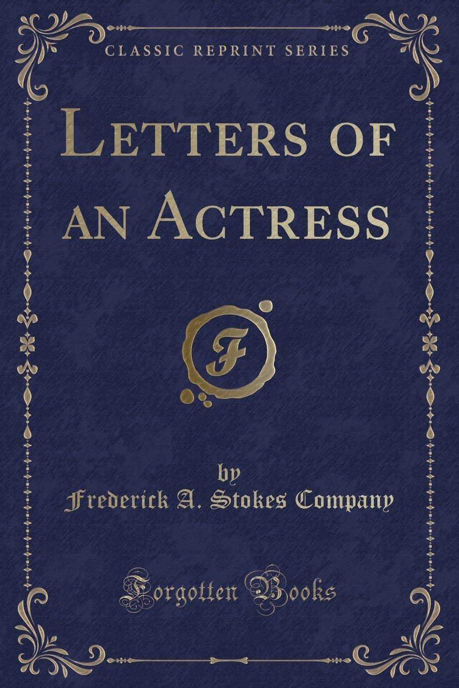 Read Online Letters of an Actress (Classic Reprint) pdf epub