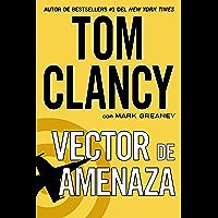 Vector de amenaza (Una novela de Jack Ryan nº 13) (Spanish Edition)