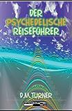 Der psychedelische Reiseführer