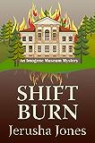 Shift Burn (An Imogene Museum Mystery Book 6)