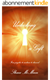 Unlocking a Gift - from psychic to medium to channel (English Edition)