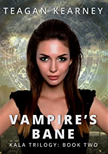 Vampire's Bane (The Kala Trilogy Book 2)