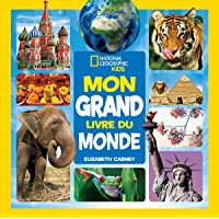 National Geographic Kids : Mon grand livre du monde