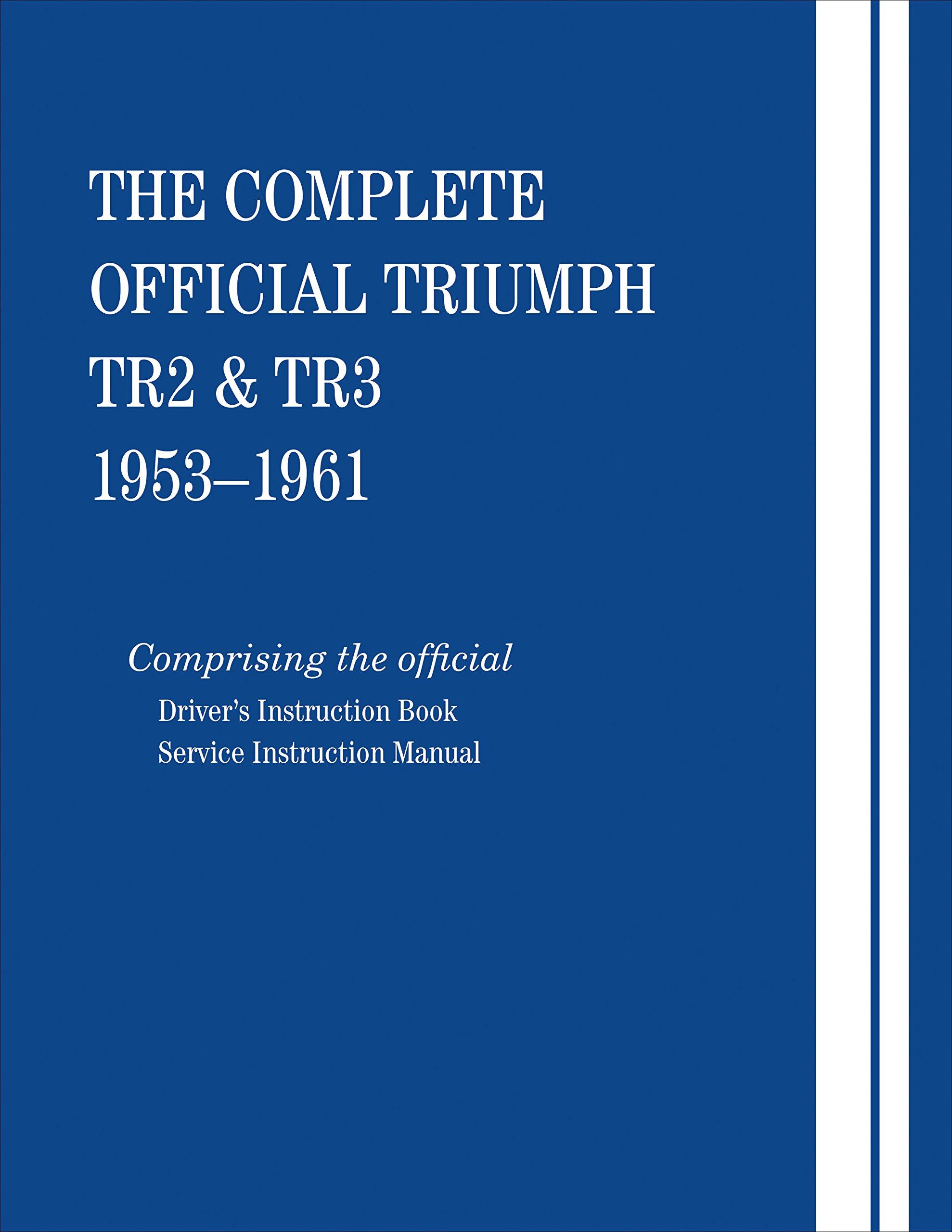 The Complete Official Triumph TR2 & TR3: 1953, 1954, 1955, 1956, 1957,  1958, 1959, 1960, 1961: British Leyland Motors: 9780837617503: Amazon.com:  Books