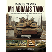 M1 Abrams Tank: Rare Photographs From Wartime Archives (Images of War) book cover