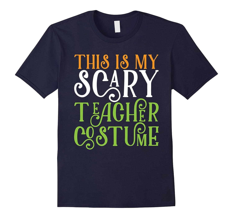 This Is My Scary Teacher Costume Halloween T-Shirt-FL