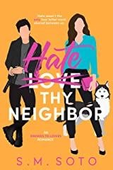 Hate Thy Neighbor: An Enemies-to-Lovers Standalone Romance Kindle Edition