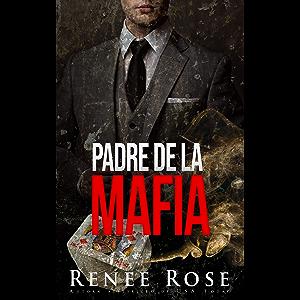 Padre de la mafia: un romance de la mafia oscura (Vegas Clandestina nº 2) (Spanish Edition)