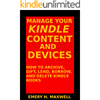 Manage Your Content and Devices: How to Archive, Gift, Lend, Borrow, and Delete Books