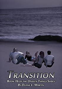 Transition (Unseen Things Book 16)