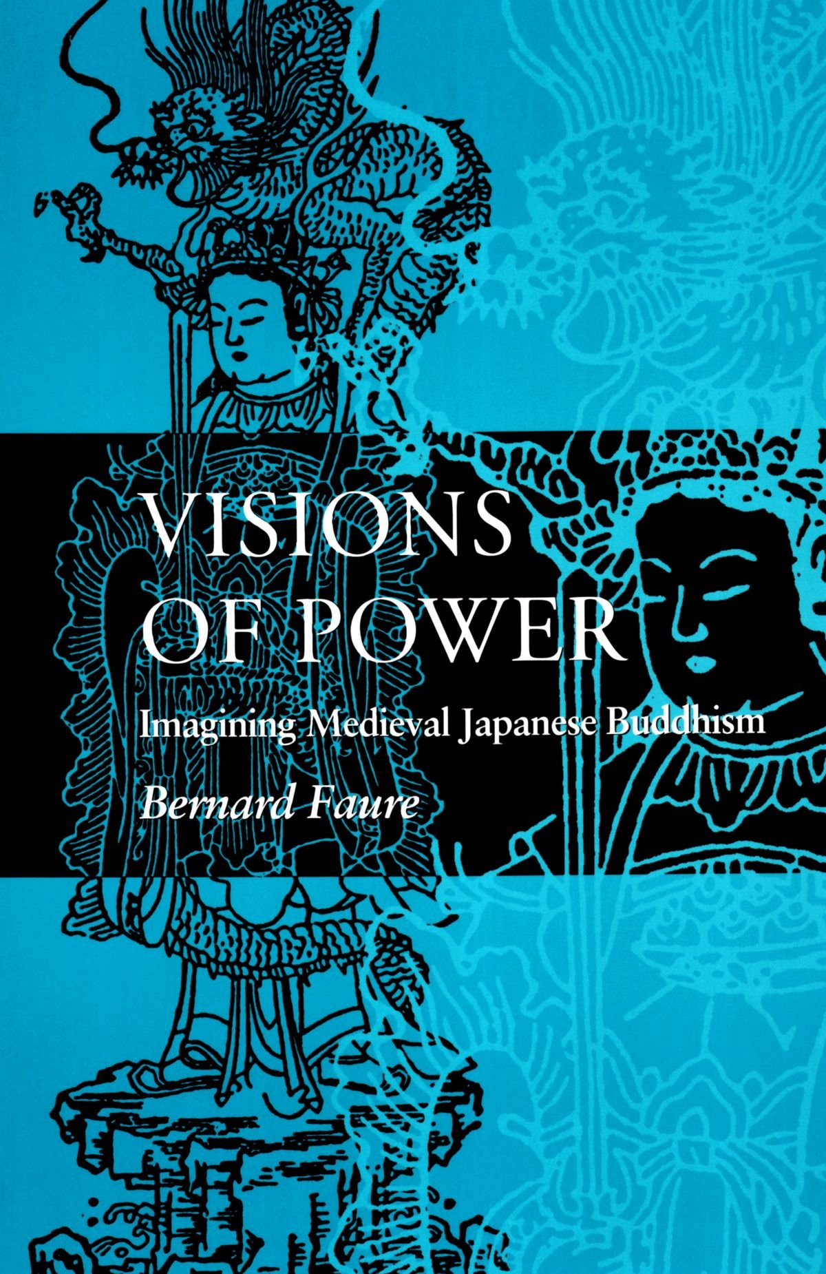 Read Online Visions of Power: Imagining Medieval Japanese Buddhism ebook