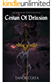 Crown of Delusion (The Wars of Reckoning Saga Book 1)