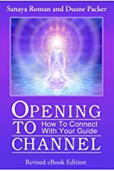 Opening to Channel: How to Connect with Your Guide (Earth Life Series Book 6) Kindle Edition