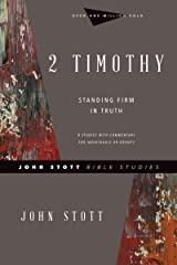 2 Timothy: Standing Firm in Truth (John Stott Bible Studies) Kindle Edition