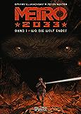 Metro 2033 (Comic). Bd. 1: Wo die Welt endet (German Edition)