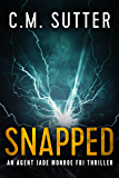 Snapped: A Gripping FBI Thriller (An Agent Jade Monroe FBI Thriller Book 1) (English Edition)