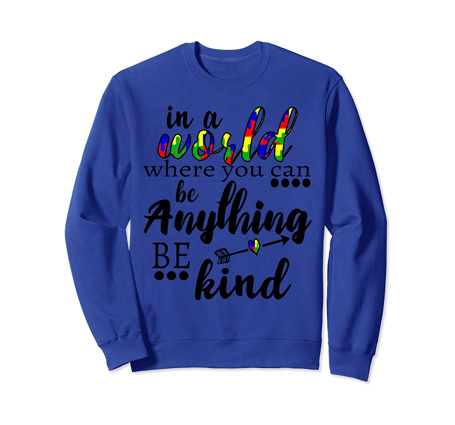 In A World Where You Can Be Anything Be Kind Sweatshirt-alottee gift