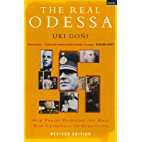 The Real Odessa: How Perón Brought the Nazi War Criminals to Argentina