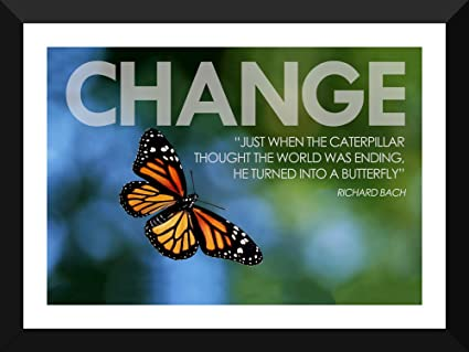 Motivational Poster Inspirational Quote Change Just When The Caterpillar Thought The World Was Ending It Turned Into A Butterfly Premium