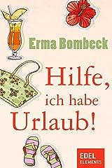 Hilfe, ich habe Urlaub! (German Edition) Kindle Edition