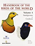 Handbook of the Birds of the World. Volume 4: Sandgrouse to Cuckoos (Handbooks of the Birds of the World) (English, French, German and Spanish Edition)