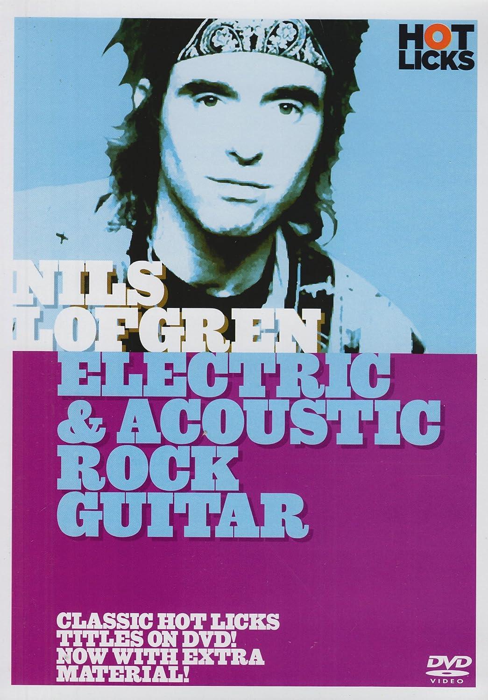 Hot Licks: Nils Lofgren - Electic and Acoustic Guitar. Para Guitarra (Sistema Eléctrico): Amazon.es: Instrumentos musicales