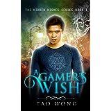 A Gamer's Wish: An Urban Fantasy Gamelit Series (Hidden Wishes Book 1)