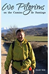 We Pilgrims on the Camino de Santiago Kindle Edition