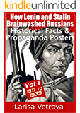 """How Lenin and Stalin Brainwashed Russians"": - Historical Facts & Propaganda Posters - Vol.1 from 1917 to 1939"
