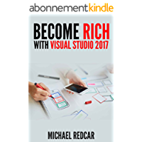 BECOME RICH WITH VISUAL STUDIO 2017 (English Edition)