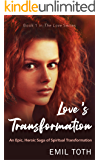 Love's Transformation: An Epic, Heroic Saga of Spiritual Transformation (The Love Series Book 1)