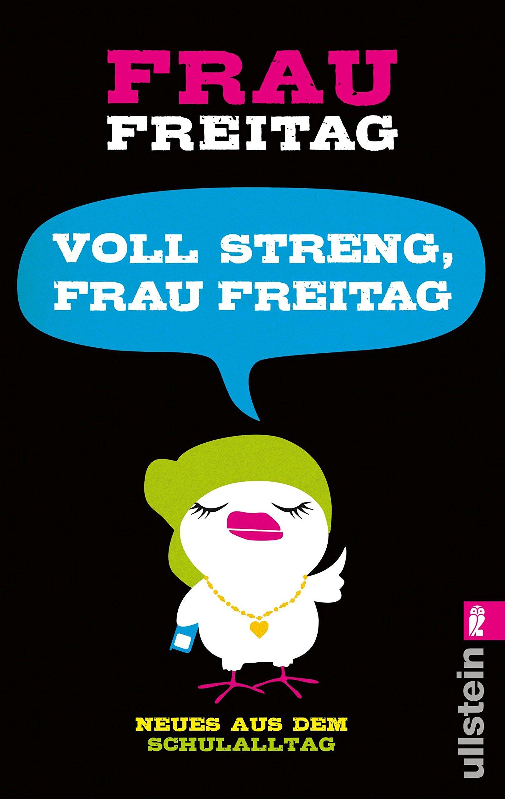 Voll streng, Frau Freitag!: Neues aus dem Schulalltag: Amazon.de ...