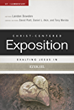 Exalting Jesus in Ezekiel (Christ-Centered Exposition Commentary) (English Edition)