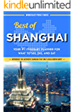 China Travel Guide: Best of Shanghai - Your #1 Itinerary Planner for What to See, Do, and Eat in Shanghai, China: a China Travel Guide on Shanghai, Shanghai Travel Guide, Shanghai