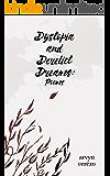 Dystopia and Derelict Dreams: Poems