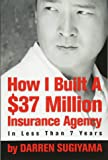How I Built A $37 Million Insurance Agency In Less Than 7 Years