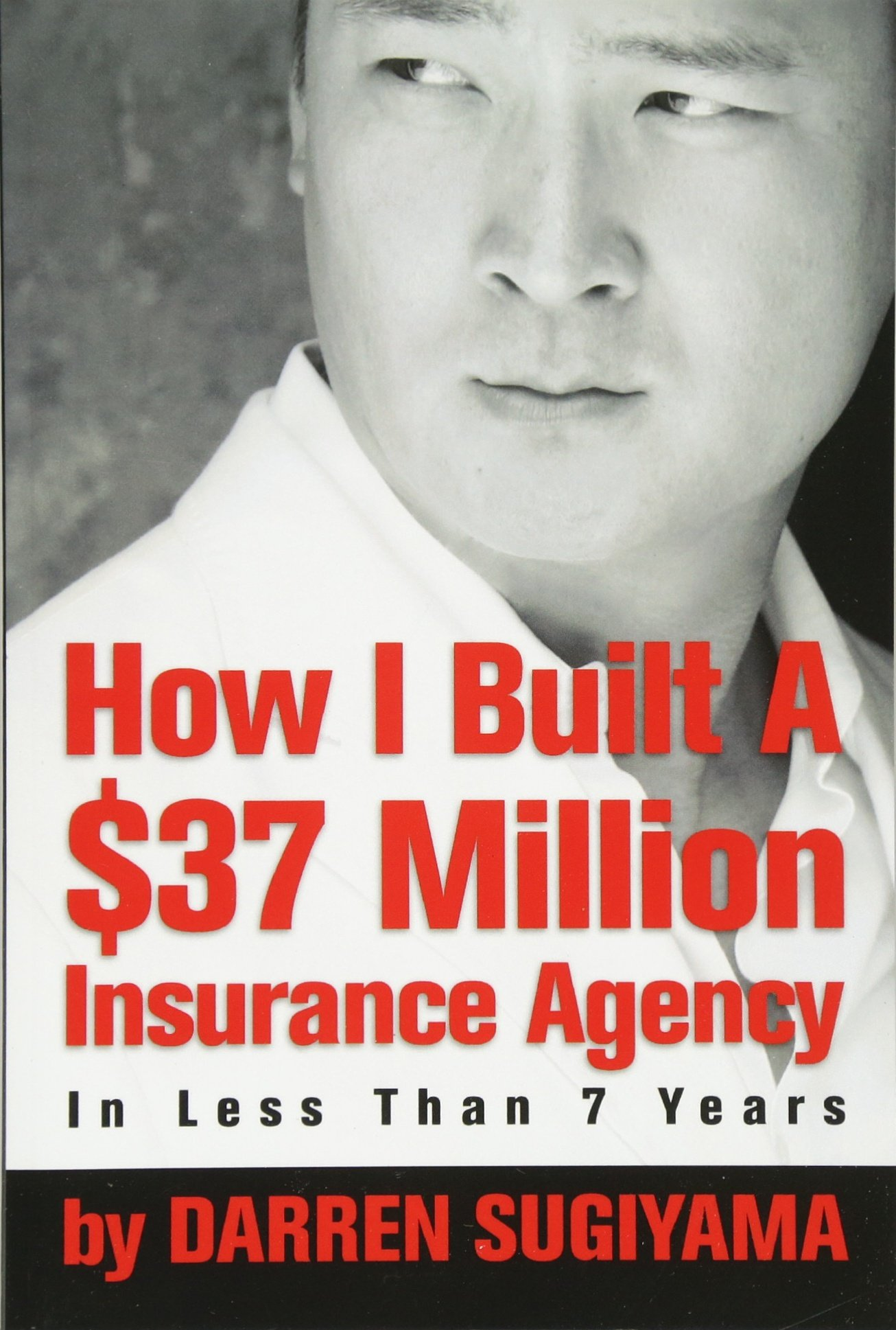 Download How I Built A $37 Million Insurance Agency In Less Than 7 Years ebook