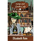 Risky Bisqueness: A Cozy Paranormal Women's Fiction (Snips and Snails Cafe Mystery Book 1)