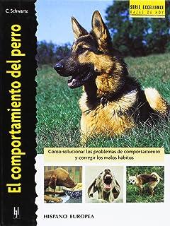 El comportamiento del perro (Excellence Rasas de Hoy / Excellence Breeds of Today) (