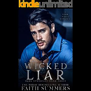 Wicked Liar : A Dark Mafia Romance (Dark Syndicate Book 3)