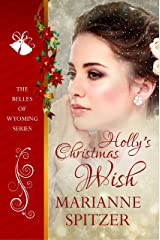 Holly's Christmas Wish: The Belles of Wyoming Book 2 Kindle Edition